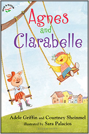 Agnes and Clarabelle by Adele Griffin and Courtney Sheinmel illustrated by Sara Palacios